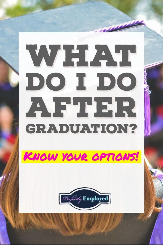 What Do I Do After Graduation - Know your options!! #getajob #gobacktoschool #career