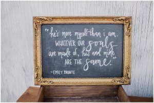 Custom calligraphy of a romantic quote from Wuthering Heights by Emily Bronte on a chalkboard in a gold frame, Dairyland wedding, Snohomish county wedding, Hindu wedding, wedding planning by Perfectly Posh Events, Photo by Barrie Anne Photography