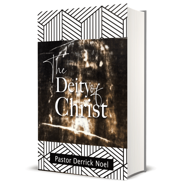 Deity of Christ Ebook Pastor Derrick Noel