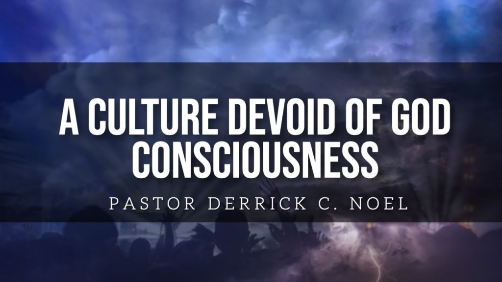 A culture devoid of God consciousness