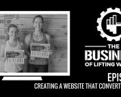 Business of Lifting Weights Episode 24: Creating a Website that Converts New Members