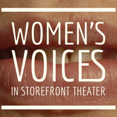 Women's Voices in Storefront Theater