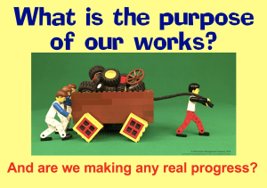What is the real purpose of our works?