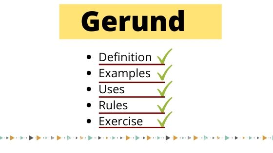 Gerund, Definition, Examples, Uses, Rules, Exercise or worksheet
