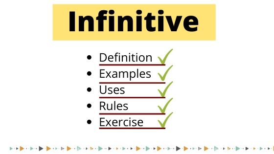 Infinitive, Definition, Examples, Uses, Rules, Exercise or worksheet