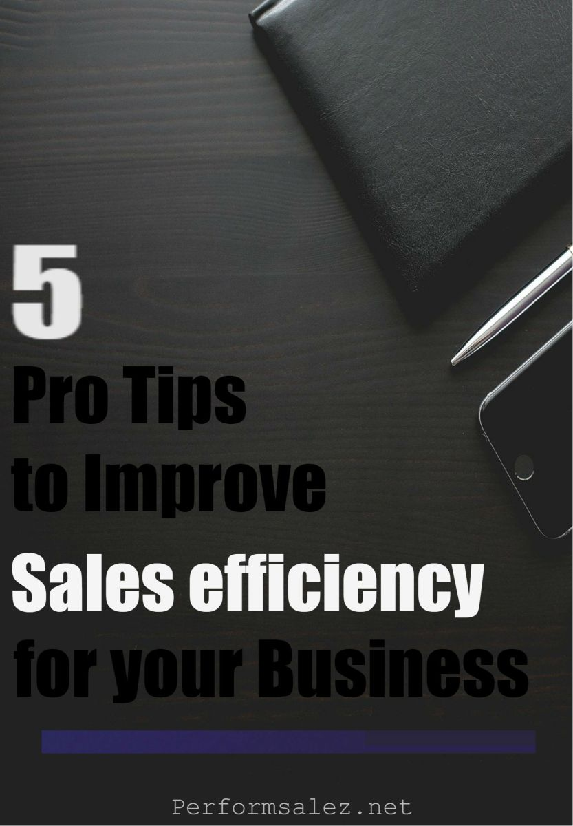5 Pro Tips to Improve Sales Efficiency for your Business