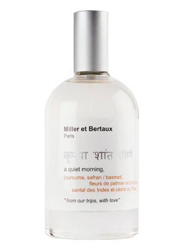 A Quiet Morning Miller et Bertaux Fragrantica
