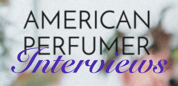 Aroma M & House of Cherry Bomb: American Perfumer Interviews