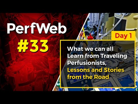PerfWeb #33 Day 1 – Category 1 CEU – Perfusion Meeting 2020