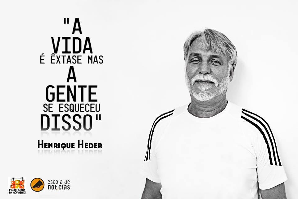 Henrique Heder compartilha suas aventuras
