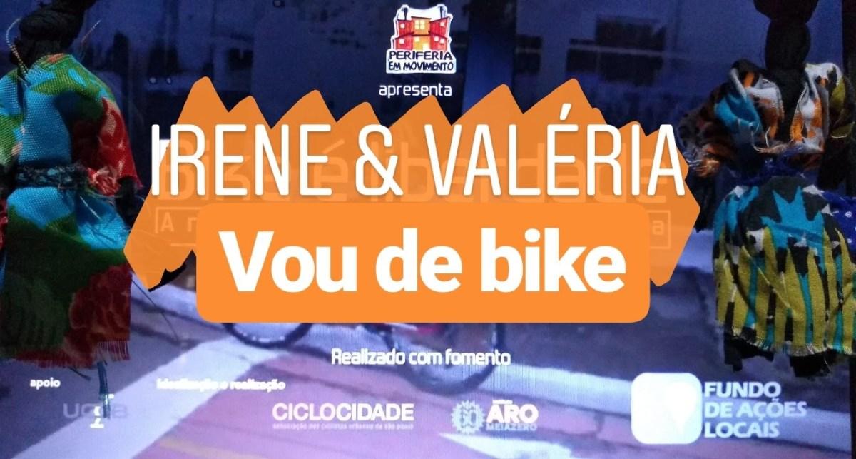 """Irene & Valéria: """"Vou de bike"""""""
