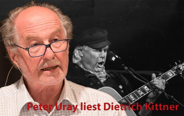 Peter Uray liest Dietrich Kittner