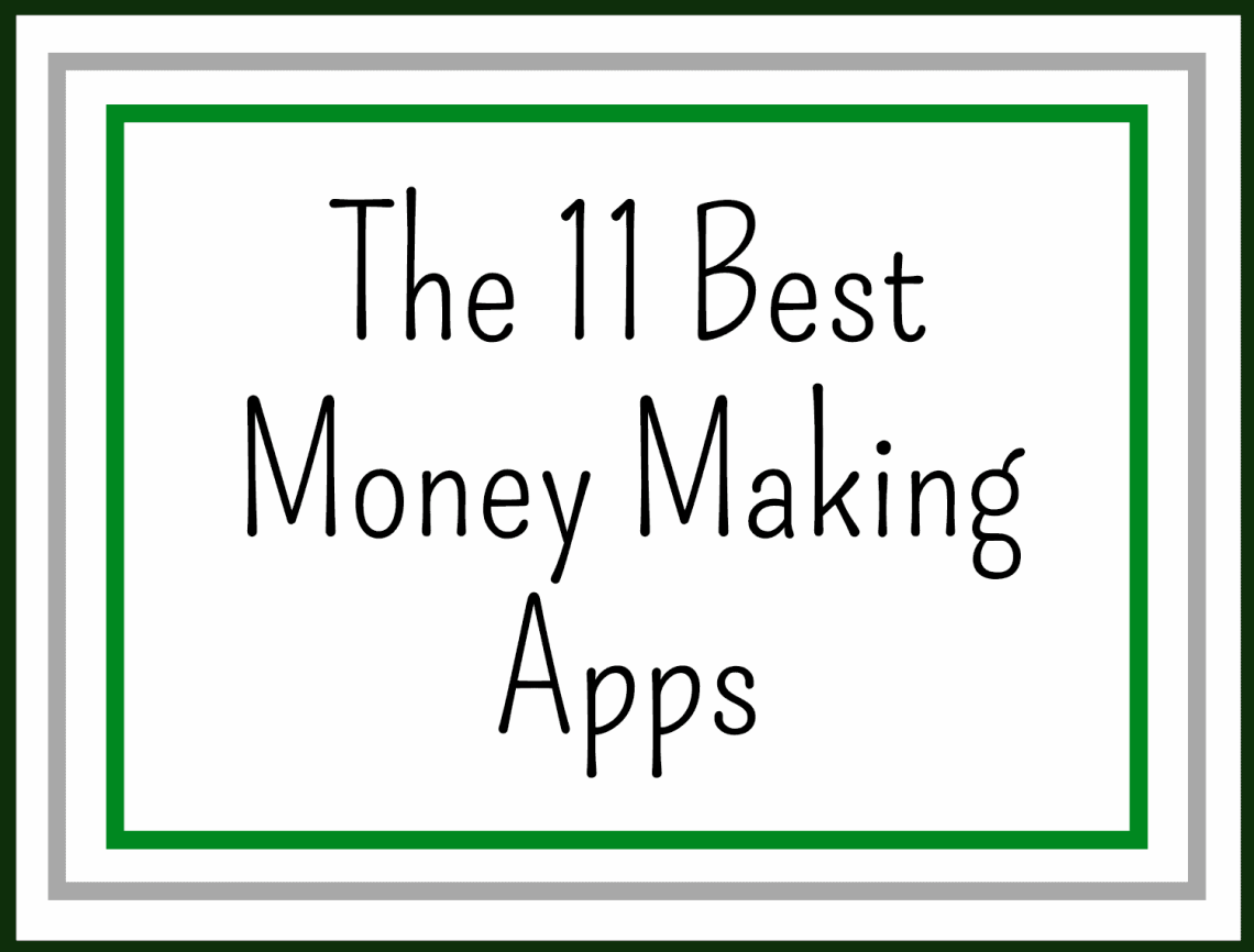 The 11 Best Money Making Apps
