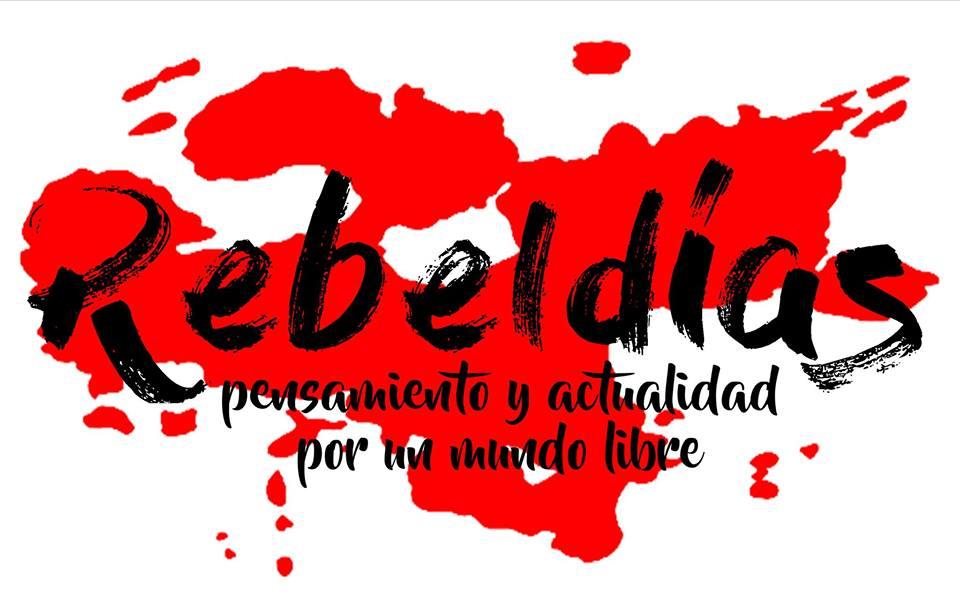 """""""Rebeldías"""" La nueva Revista de anarquismo y actualidad"""