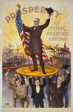 25 William McKinley, Prosperity at Home, Presitge Abroad, lithograph by Northwestern Litho. Co., between 1895 and 1900