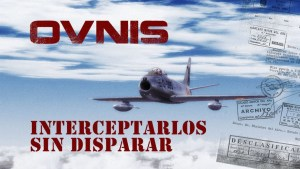 Ovnis: Interceptarlos sin disparar