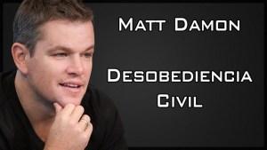 Matt Damon – Desobediencia Civil (Discurso de Howard Zinn)