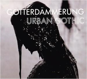 Goetterdaemmerung-Urban-Gothic