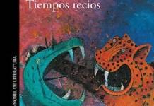 """Mario Vargas Llosa, """"Tiempos recios"""" (Alfaguara)"""