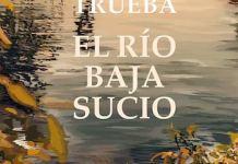 David Trueba El río baja sucio portada