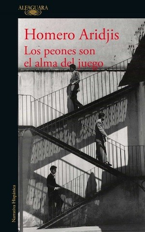 Los peones son el alma del juego, nuevo libro de Homero Aridjis
