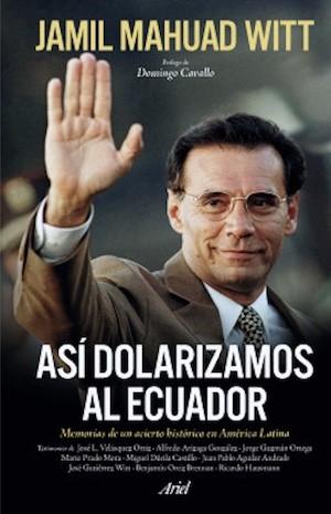 Mahuad dolarización Ecuador