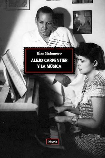 Alejo Carpentier y la música,de la manode Fórcola