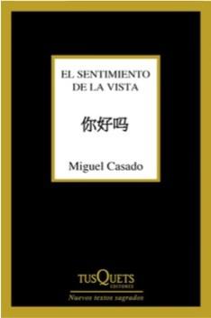 El sentimiento de la vista portada, Miguel Casado, Ed. Tusquets