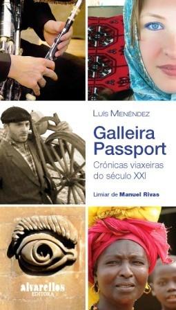 Galleira Passport/Crónicas viaxeiras do século XXI (por Luis Menéndez)