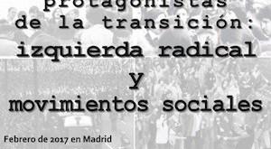 """Cartel del Congreso """"Los otros protagonistas de la transición: izquierda radical y movimiento sociales"""""""