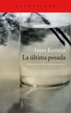 "Portada de ""La última posada"", de Imre Kértesz, publicada por Acantilado"