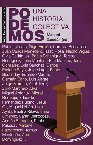 Portada de Podemos, una historia colectiva, publicada por Akal