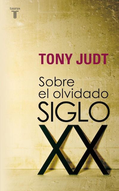 Tony Judt olvidado siglo XX cubierta