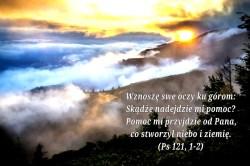Wznoszę me oczy ku górom… Psalm 121