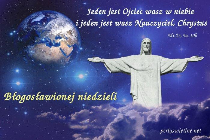 Jeden jest Ojciec wasz w niebie…