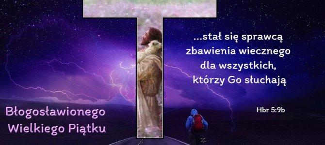 Stał się sprawcą zbawienia wiecznego dla wszystkich, którzy Go słuchają.