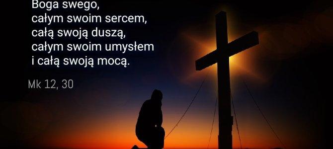 Będziesz miłował Pana Boga swego…