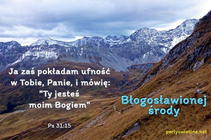 Ja zaś pokładam ufność w Tobie Panie…