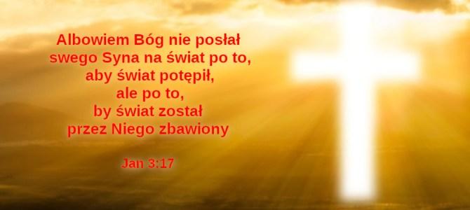 Albowiem Bóg nie posłał swego Syna na świat po to…