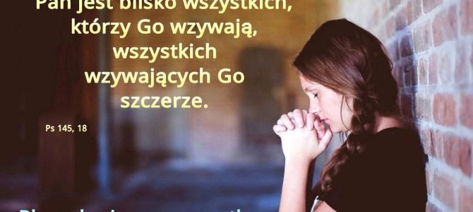 Pan jest blisko wzywających Go szczerze (BŁ)