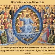 A oni zwyciężyli dzięki krwi Baranka i dzięki słowu swojego świadectwa i nie umiłowali życia aż do śmierci.