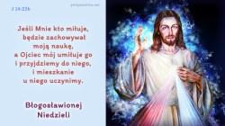 Jeśli Mnie kto miłuje,  będzie zachowywał moją naukę, a Ojciec mój umiłuje go…