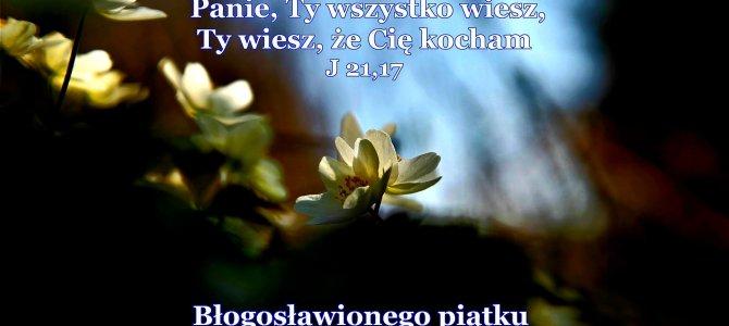 Ojcze, chcę, aby także ci, których Mi dałeś,byli ze Mną tam, gdzie Ja jestem…