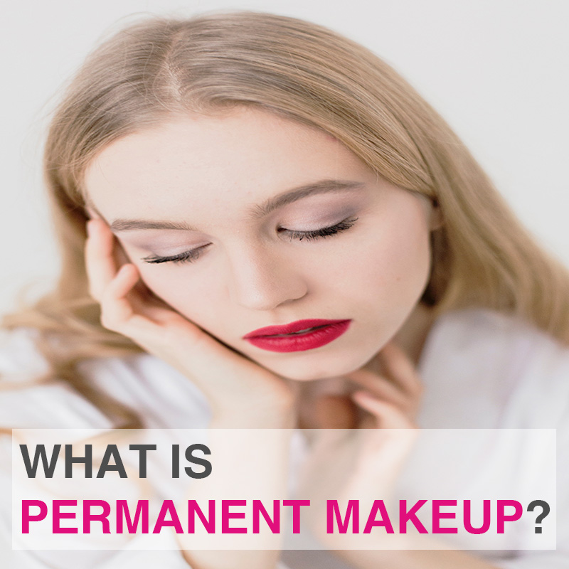 What is Permanent Makeup? | Beauty Design