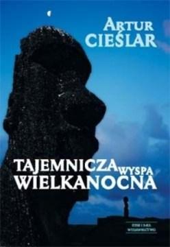 """""""Tajemnicza Wyspa Wielkanocna"""", Artur Cieślar. (Fot. www.zysk.com.pl)"""
