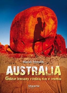 Australia. Gdzie kwiaty rodzą się z ognia. (Fot. Wydawnictwo Otwarte)
