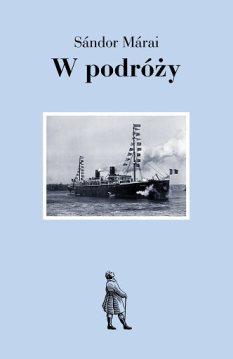 Okładka książki Sandora Maraia - W podróży
