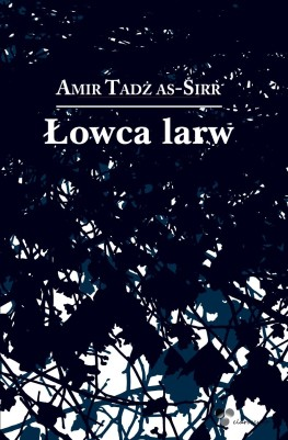 Amir Tadż as-Sirr, Łowca larw