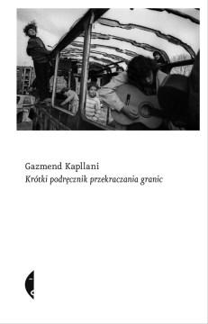 Gazmend Kapllani - książka o granicach