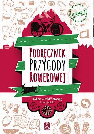 Podręcznik przygody rowerowej, Robb Maciąg, Wydawnictwo Bezdroża